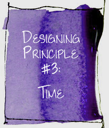Designing Principle 3 Time