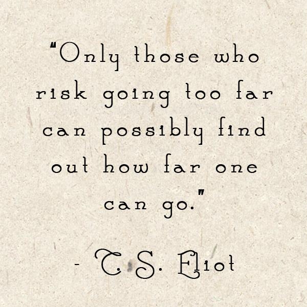 T.S. Elliott Quote